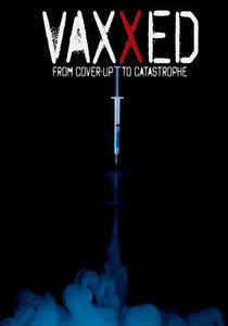 Vaxxed-From Cover-Up To Catastrophe DVD