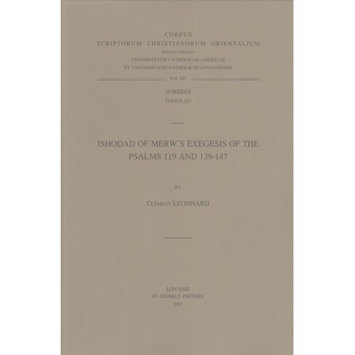 Peeters Publishing Ishodad of Merw's Exegesis of the Psalms 119 and 139-147 Subs. 107