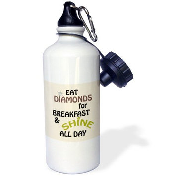 3dRose Eat diamonds for breakfast and shine all day. Cool saying, Sports Water Bottle, 21oz