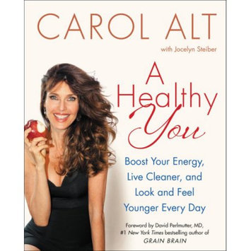 Harper Collins Publishers A Healthy You: Boost Your Energy, Live Cleaner, and Look and Feel Younger Every Day