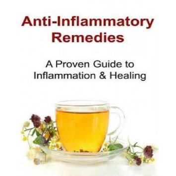 Createspace Publishing Anti-Inflammatory Remedies: A Proven Guide to Inflammation & Healing: Anti-Inflammatory Remedies, Anti-Inflammatory Regimen, Anti-Allergy, Anti-Allergy Book, Anti-Allergy Tips