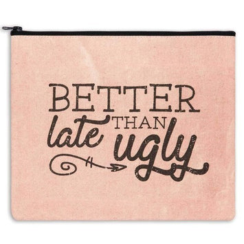 Better Late Than Ugly Makeup Cosmetic Bag