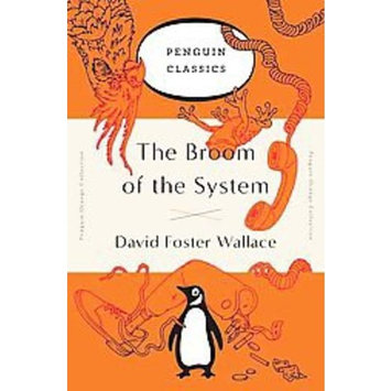 The Broom of the System : A Novel (Penguin Orange Collection)
