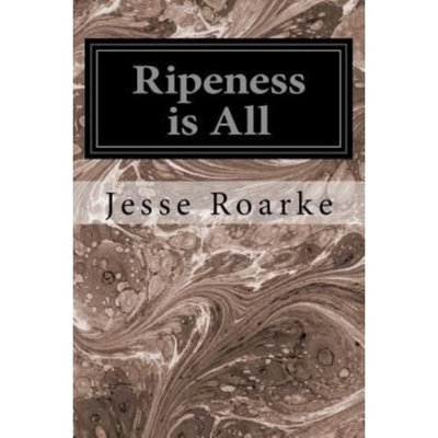Createspace Publishing Ripeness is All
