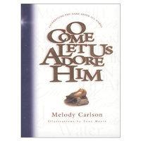 O Come Let Us Adore Him (Parenting)