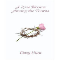 Createspace Publishing A Rose Blooms Among the Thorns