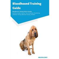 Ocean Blue Publishing Bloodhound Training Guide Bloodhound Training Guide Includes: Bloodhound Agility Training, Tricks, Socializing, Housetraining, Obe