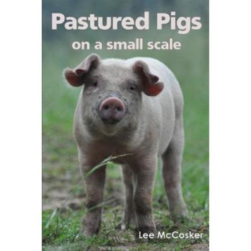 Pastured Pigs on a Small Scale