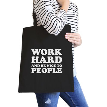 365 Printing Inc Work Hard Be Nice To People Black Canvas Bag X-mas Gift Tote Bags