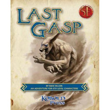 Kobold Press Last Gasp: A 5th Edition Adventure for 6th-Level Characters