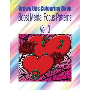 Createspace Publishing Grown Ups Colouring Book Boost Mental Focus Patterns Vol. 3 Mandalas