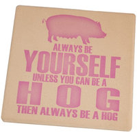 Animal World Always Be Yourself Hog Set of 4 Square Sandstone Coasters