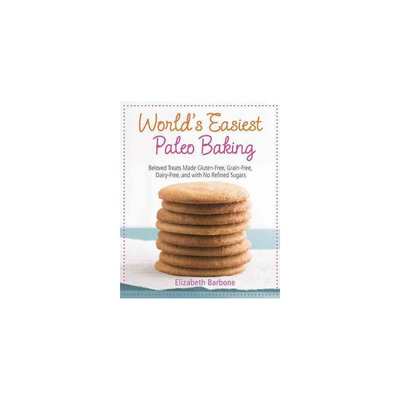 World's Easiest Paleo Baking: Gluten-Free, Grain-Free, Dairy-Free, and With No Refined Sugars