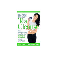 7-Day Flat-Belly Tea Cleanse: The Revolutionary New Plan to Melt Up to 10 Pounds of Fat in Just One