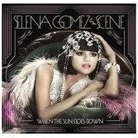 Selena & the Scene Gomez - When The Sun Goes Down