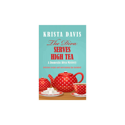 Diva Serves High Tea (Domestic Diva Mysteries) (Paperback) (Krista Davis)