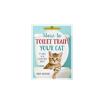 How to Toilet Train Your Cat: 21 Days to a Litter-free Home (Paperback) (Paul Kunkel)