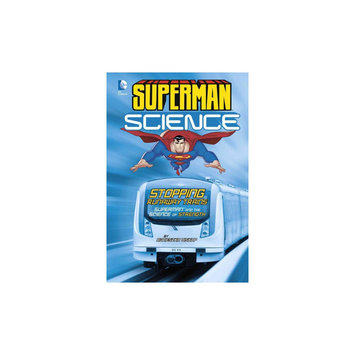 Stopping Runaway Trains: Superman and the Science of Strength (Library) (Agnieszka Biskup)