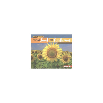 From Seed to Sunflower (Paperback) (Mari Schuh)