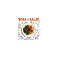Toss Your Own Salad: The Meatless Cookbook With Burgers, Bolognese, and Balls (Paperback) (Eddie