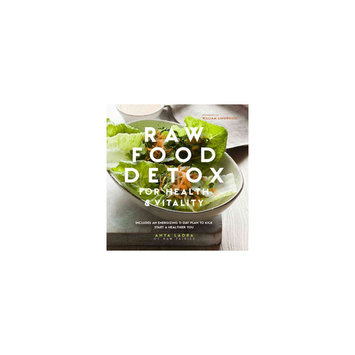 Raw Food Detox for Health & Vitality: Includes An Energizing 5-Day Plan to Kick Start a Healthier You