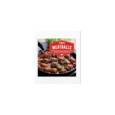 101 Meatballs: And Other Deliciously Spherical Recipes for Meat, Fish and Vegetables (Hardcover)