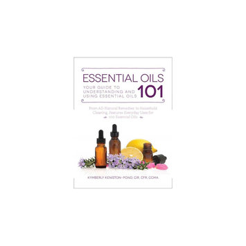 Essential Oils 101: Your Guide to Understanding and Using Essential Oils (Paperback) (Kymberly