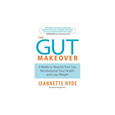Gut Makeover: 4 Weeks to Nourish Your Gut, Revolutionize Your Health, and Lose Weight (Paperback)