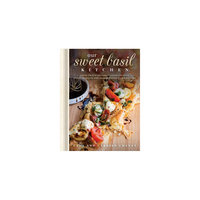 Our Sweet Basil Kitchen: Fresh Twists on Family Favorites With Recipe Mashups and Unique Flavor