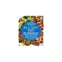 All-day Fat-burning Cookbook: Turbocharge Your Metabolism With More Than 125 Fast and Delicious