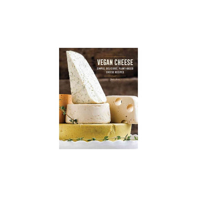 Vegan Cheese: Simple, Delicious Plant-based Recipes (Hardcover) (Jules Aron)