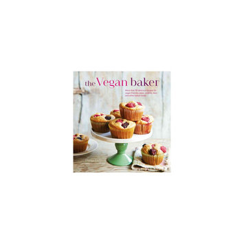 Vegan Baker: More Than 50 Delicious Recipes for Vegan-friendly Cakes, Cookies, Bars and Other Baked