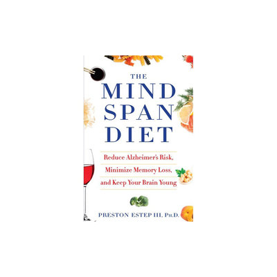 Mindspan Diet: Reduce Alzheimer's Risk, Minimize Memory Loss, and Keep Your Brain Young (Hardcover)