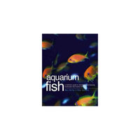 Aquarium Fish: A Definitive Guide to Identifying and Keeping Freshwater and Marine Fishes (Reprint)