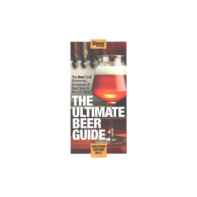 Ultimate Beer Guide: : Western Edition 2017: the Best Craft Brewers, Brew Pubs & Beer Bars in the U.s.