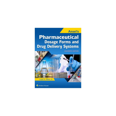 Ansel's Pharmaceutical Dosage Forms and Drug Delivery Systems (Paperback) (Loyd Allen)