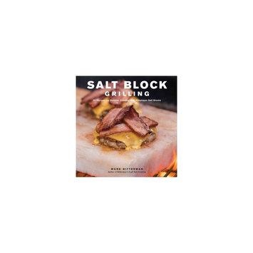 Salt Block Grilling (Hardcover) (Mark Bitterman)
