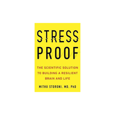 Stress-proof: The Scientific Solution to Protect Your Brain and Body-and Be More Resilient Every Day