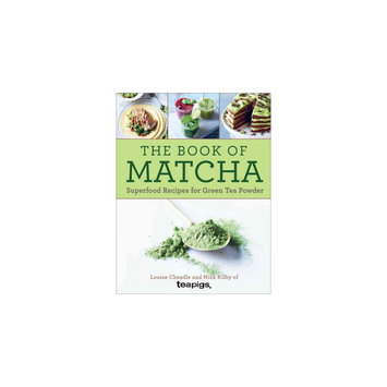 Book of Matcha: Superfood Recipes for Green Tea Powder (Hardcover) (Louise Cheadle & Nick Kilby)