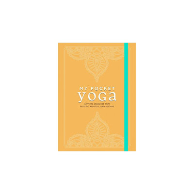 My Pocket Yoga: Anytime Exercises That Refresh, Refocus, and Restore (Paperback)