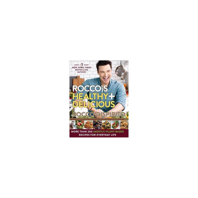 Rocco's Healthy & Delicious: Over 200 Mostly Plant-based Recipes You'll Love for Everyday Life