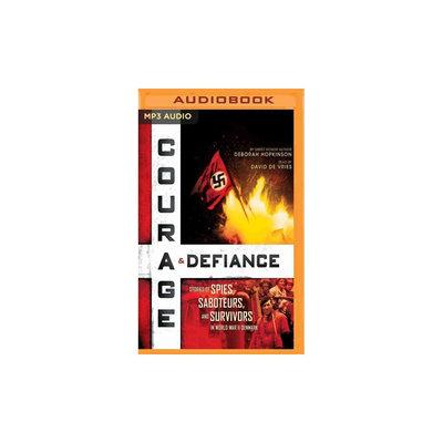 Courage & Defiance: Stories of Spies, Saboteurs, and Survivors in World War II Denmark (MP3-CD)