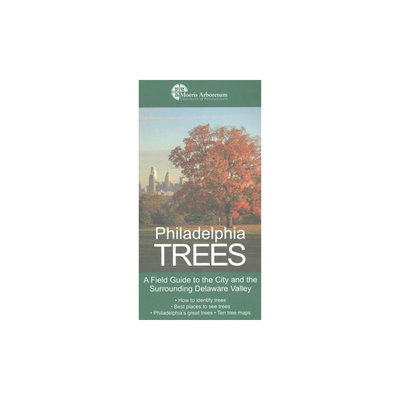 Philadelphia Trees: A Field Guide to the City and the Surrounding Delaware Valley (Paperback) (Edward
