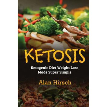Createspace Publishing Ketosis: Ketogenic Diet Weight Loss Made Super Simple