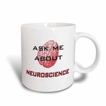 3dRose Ask me about neuroscience, Ceramic Mug, 15-ounce
