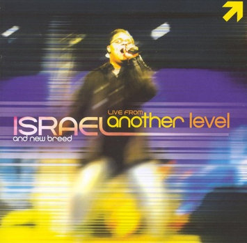 Israel & New Breed Live from Another Level
