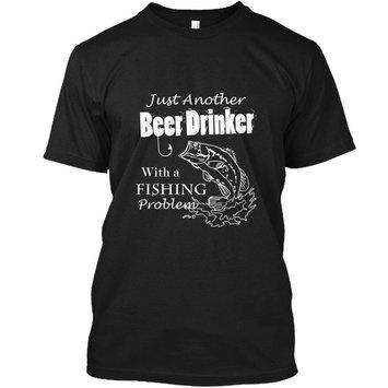 Ltd Edt: Beer Drinker Fishing Problem Hanes Tagless Tee T-Shirt