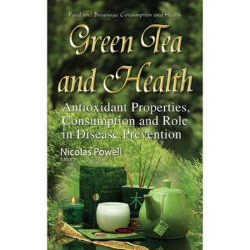 Green Tea and Health: Antioxidant Properties, Consumption and Role in Disease Prevention (Hardcover)