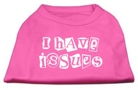Mirage Pet Products 5129 MDBPK I Have Issues Screen Printed Dog Shirt Bright Pink Med 12