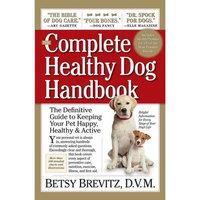 Storey Workman Publishing The Complete Healthy Dog Handbook